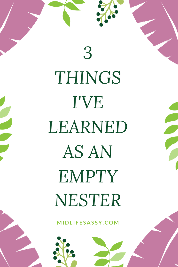 The best preparation for tomorrow is doing your best today. - 3 THINGS  I'VE LEARNED AS AN EMPTY NESTER