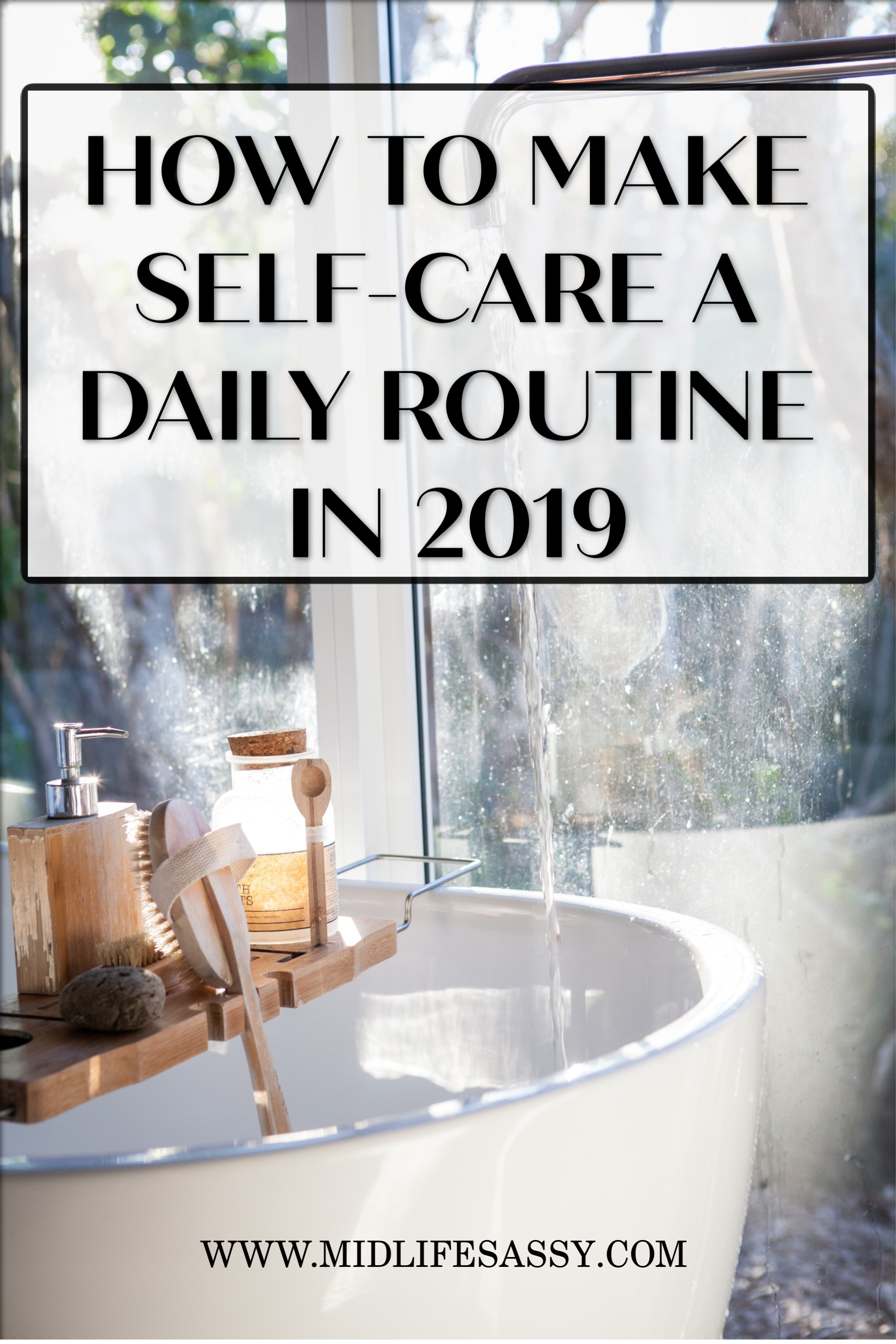 Self care post 3 - HOW TO MAKE SELF-CARE A DAILY ROUTINE IN 2019